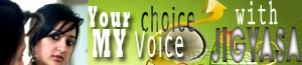 """Your Choice My Voice"""